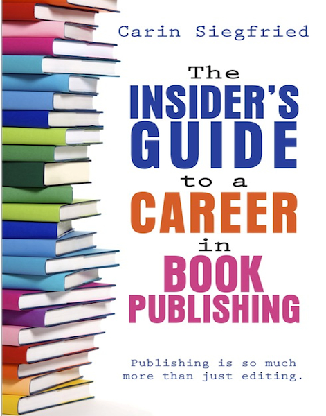 The Insiders Guide to a Career in Book Publishing