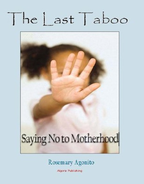The Last Taboo, Saying No to Motherhood