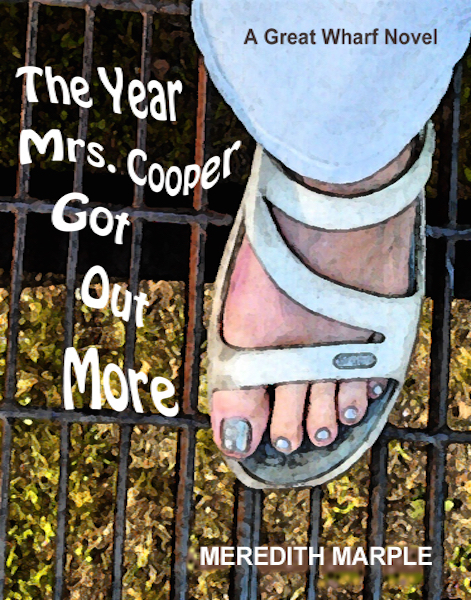 The Year Mrs Cooper Got Out More: A Great Wharf Novel