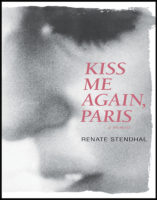 Kiss Me Again, Paris by Renate Stendhal