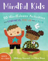 Mindful Kids, by Whitney Stewart