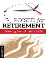 Poised for Retirement: Moving from Anxiety to Zen by Louise Nayer