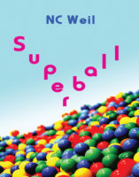 Superball, by NC Weil