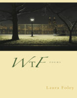 WTF, by Laura Foley