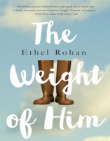 The Weight of Him, by Ethel Rohan